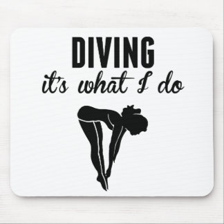 Diving It's What I Do Mousepad