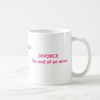 DIVORCE: COFFEE MUG