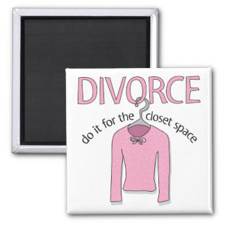 Divorce for the closet space fridge magnet