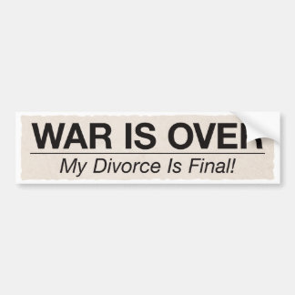 Divorce is Final Bumper Sticker