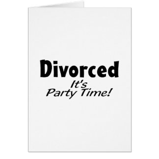 Divorced It's Party Time Card