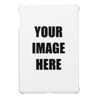 DIY, Add Your Own Image, Your Image here iPad Mini Cases
