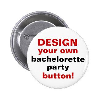 DIY Design Your Own Bachelorette Party Button Pin
