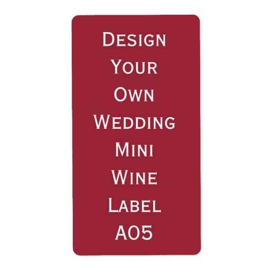 DIY Wedding Mini Wine Label  Design Your Own A05 Shipping Label