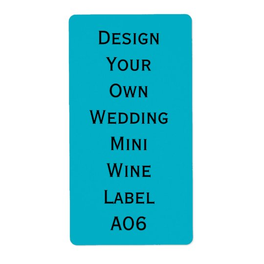 DIY Wedding Mini Wine Label  Design Your Own A06 Shipping Label