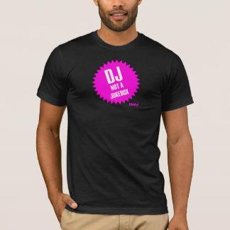 DJ not a jukebox T-Shirt