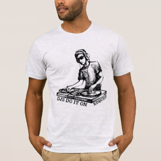 DJ'S DO IT ON REQUEST T-Shirt