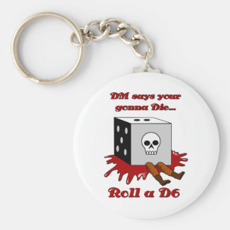 DM says your gonna DIE... Key Ring