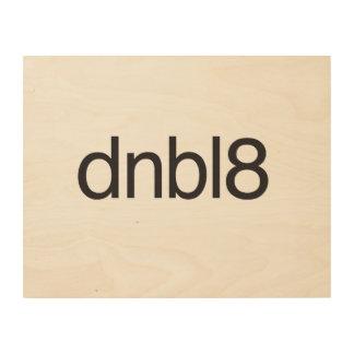 dnbl8.ai wood print