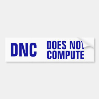DNC: Does Not Compute Bumper Sticker