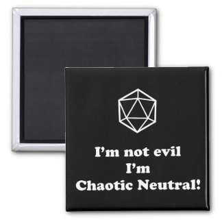 DnD - I'm not evil, I'm chaotic neutral Magnet