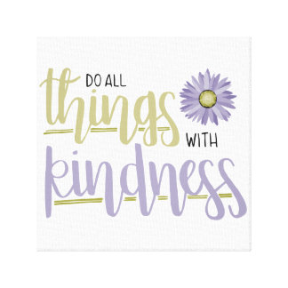 Do All Things With Kindness Lilac Wall Canvas Canvas Print