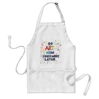 Do Art Now, Housework Later Apron