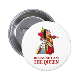 DO AS I SAY,  BECAUSE I AM THE QUEEN 6 CM ROUND BADGE