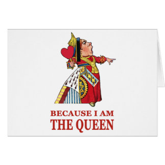 DO AS I SAY,  BECAUSE I AM THE QUEEN GREETING CARD