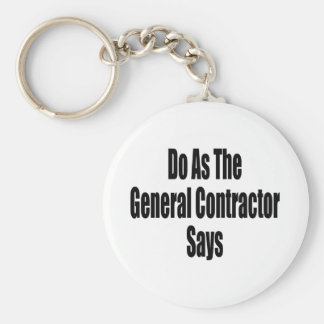 Do As The General Contractor Say Key Chain