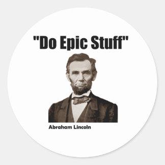 Do Epic Stuff Abraham Lincoln Classic Round Sticker