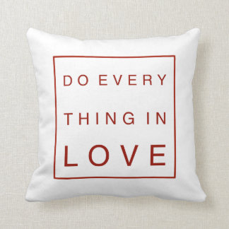 Do everything in love cushion