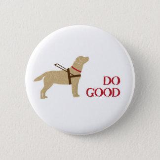 Do Good - Yellow Lab - Seeing Eye Dog 6 Cm Round Badge
