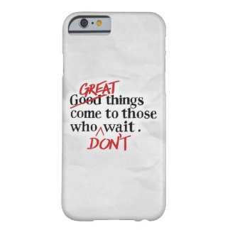 Do Great thing... Barely There iPhone 6 Case