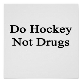 Do Hockey Not Drugs Print