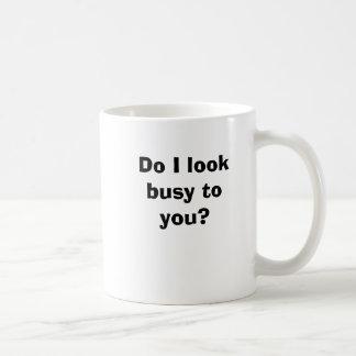 Do I look busy to you? Coffee Mug