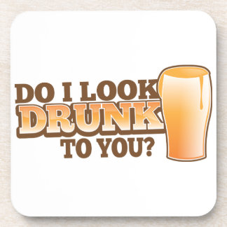 DO I look DRUNK to you? Drink Coasters