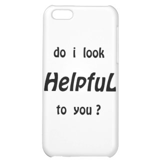Do I look helpful to you? Case For iPhone 5C