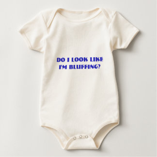 Do I look like I'm bluffing? Baby Bodysuit