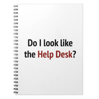 Do I Look Like The Help Desk Spiral Notebooks