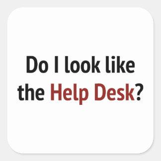 Do I Look Like The Help Desk? Square Sticker