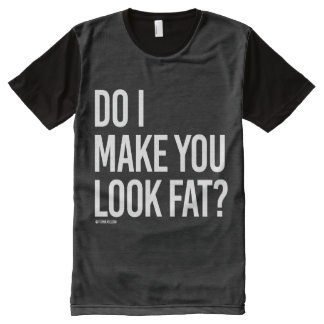 Do i make you look fat -   Girl Fitness -.png All-Over Print T-Shirt
