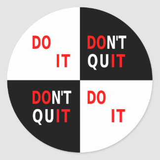 Do It Don't Quit black white inspirational Round Sticker