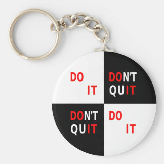 Do It Don't Quit black white inspire motivate Basic Round Button Key Ring