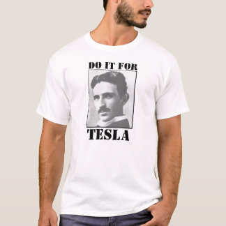 Do it for tesla! T-Shirt