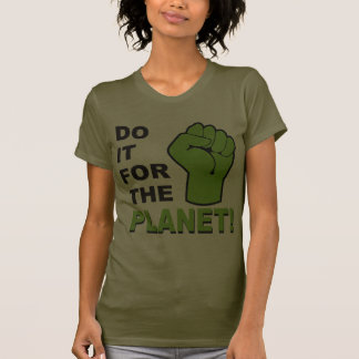 Do It For The Planet Tee Shirt