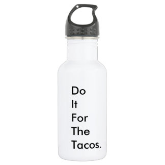 """Do it for the tacos"" work out travel cup 532 Ml Water Bottle"