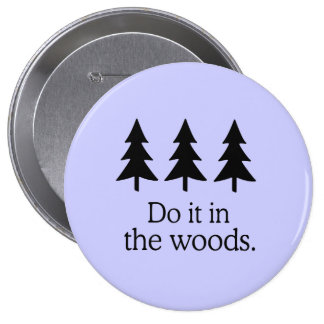 DO IT IN THE WOODS 10 CM ROUND BADGE