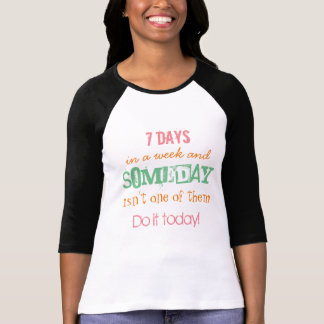 Do It Today! T-Shirt