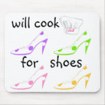 Do It -  Will Cook for Shoes Humour Mousepad