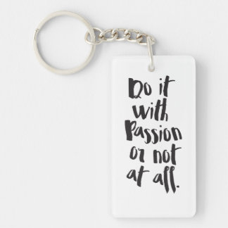 """""""Do It With Passion Or Not At All""""  Quote Key Ring"""