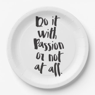 """""""Do It With Passion Or Not At All""""  Quote Paper Plate"""