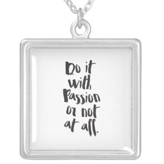 """Do It With Passion Or Not At All""  Quote Silver Plated Necklace"