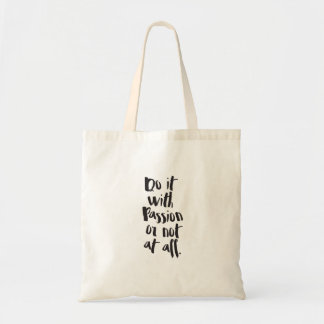 """Do It With Passion Or Not At All""  Quote Tote Bag"
