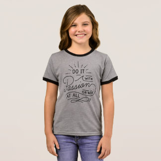 Do it with Passion Quote   Ringer Shirt