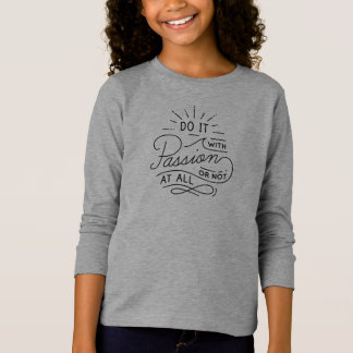 Do it with Passion Quote   Sleeve Shirt