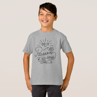 Do it with Passion Quote Tagless Shirt