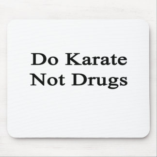 Do Karate Not Drugs Mouse Pad
