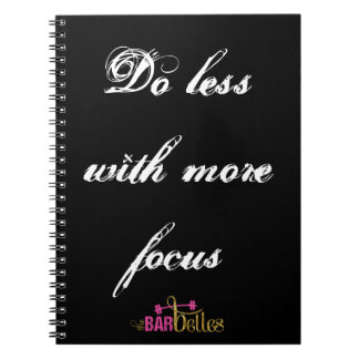 Do Less with More Focus Notebook
