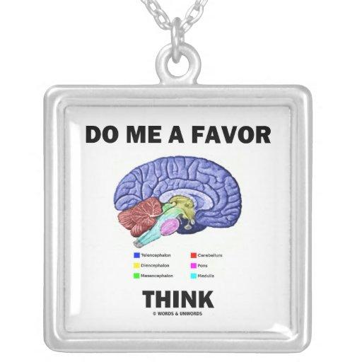 Do Me A Favor Think (Brain Humor Anatomy) Jewelry